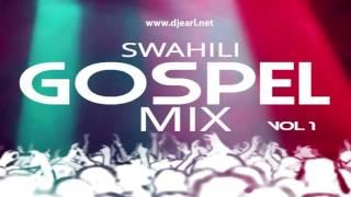 Swahili Gospel Mix - DJ Earl [Vol. 1]