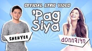 Donnalyn Bartolome and Shehyee - 'Pag Siya [Official Lyric Video]