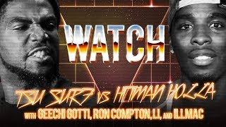 WATCH: TSU SURF vs HITMAN HOLLA with GEECHI GOTTI, RON COMPTON, LI THE MAYOR and ILLMAC