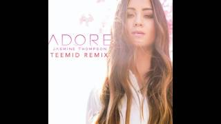 Jasmine Thompson -  Adore (TEEMID Remix)