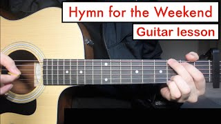 Coldplay - Hymn for the Weekend | Guitar Lesson (Tutorial) Fingerstyle Intro