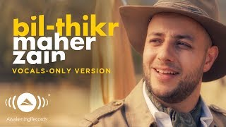 Maher Zain - Bil-thikr | (Vocals Only Version - بدون موسيقى) | Official Music Video
