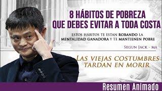 8 Hábitos de Pobreza que Heredaste de Tus Padres y Te Llevan o Mantienen en la Pobreza Segun Jack-Ma