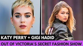 Katy Perry & Gigi Hadid Back Out of Victoria's Secret Fashion Show!