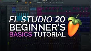 FL Studio 20  -  Complete Beginner Basics Tutorial