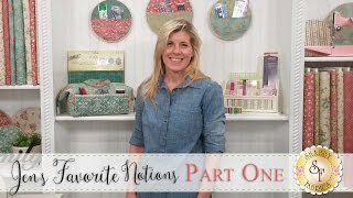 Jen's Favorite Quilting Notions - Part One | with Jennifer Bosworth of Shabby Fabrics