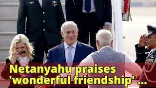 Netanyahu praises