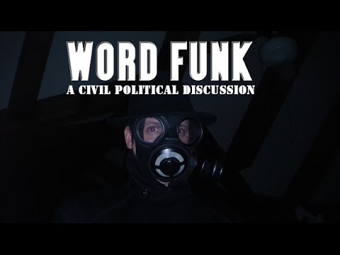 Word Funk #98: A Civil Political Discussion