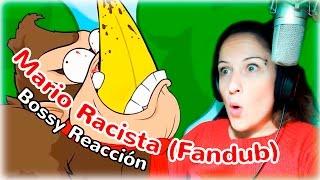 EL MARIO MÁS SANGRIENTO XDDD | Mario Racista Spanish FanDub | Bossy Reacción