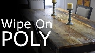 Wipe on Poly - What is it? How to make it and apply with success! Polyurethane