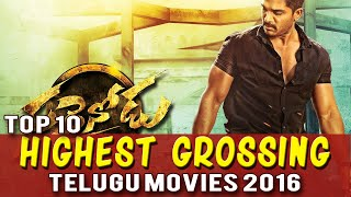 Top 10 Highest Grossing Telugu Movies 2016 | Top Telugu Movies in Collections