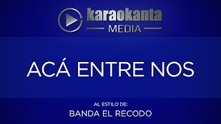 Karaokanta - Banda El Recodo - Aca entre nos