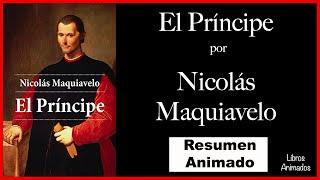 El Principe por Nicolás Maquiavelo - Resumen Animado