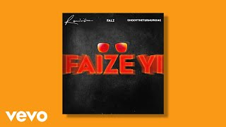 Falz, Reminisce, ShodyTheTurnUpKing - Faize Yi