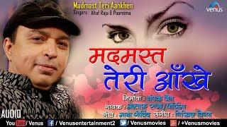 मदमस्त तेरी आँखें | Madmast Teri Aankhen | Altaf Raja & Poornima | Latest Romantic Songs 2017