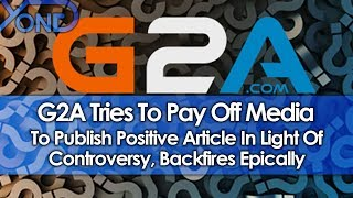 G2A Tries To Pay Off Media To Publish Positive Article In Light Of Controversy, Backfires Epically