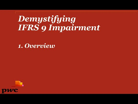PwC Demystifying IFRS 9 Impairment  - 1. Overview