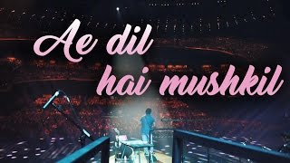 Arijit Singh Live | Ae dil hai mushkil