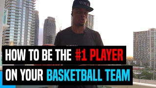 How To Be The #1 Player On Your Basketball Team | Dre Baldwin