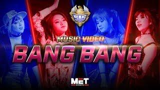 Bang Bang M/V - MET x 515 Unite