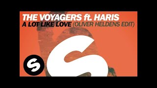 The Voyagers Ft. Haris - A Lot Like Love (Oliver Heldens Edit)