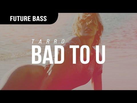 Tarro - Bad To U
