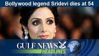 Bollywood legend Sridevi dies at 54 - GN Headlines