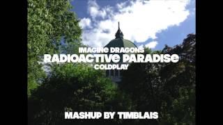 Radioactive Paradise (Imagine Dragons vs. Coldplay)