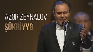 Azər Zeynalov - Şükriyyə