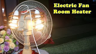 How to Make a Room Heater With Electric Fan