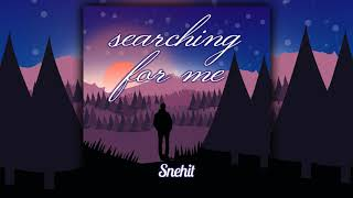 Snehit - Searching for Me [FREE DOWNLOAD] (Royalty-free)