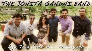 Agar Tum Saath Ho x Photograph - The Jonita Gandhi Band