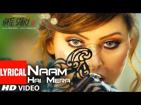 Xxx Mp4 Naam Hai Mera Lyrical Hate Story IV Urvashi Rautela Neeti Mohan Tanishk Bagchi 3gp Sex