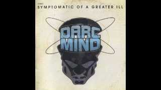 Darc Mind - Symptomatic Of A Greater Ill (Full Album)