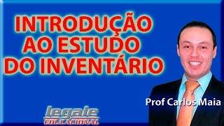 INTRODUÇÃO AO ESTUDO DO INVENTÁRIO - PROF. CARLOS MAIA