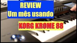 Korg Krome 88 (Prós e Contras) Primeiras impressões e review após um mês de uso