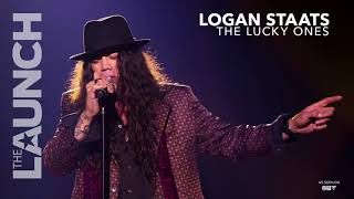 Logan Staats - The Lucky Ones - THE LAUNCH