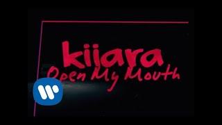 Kiiara - Open My Mouth (Official Lyric Video)