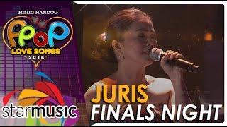 Juris - Himig Handog P-Pop Love Songs 2016 Finals Night
