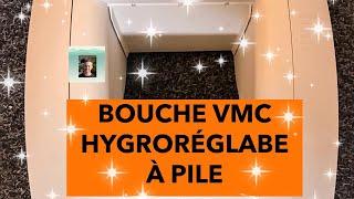 TUTORIEL : LA BOUCHE VMC HYGRORÉGLABE À PILE