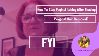 How to Stop Vaginal Itching After Shaving (Vaginal Hair Removal)