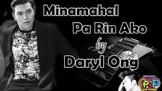 Minamahal Pa Rin Ako - Daryl Ong (Himig Handog PPop Love Songs 2016)