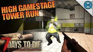 HIGH GAME STAGE TOWER RUN   7 Days to Die   Let's Play Gameplay Alpha 16   S16E59