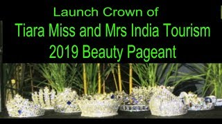 "Launch Crown Of ""Tiara Miss And Mrs India Tourism 2019 Beauty Pageant""."