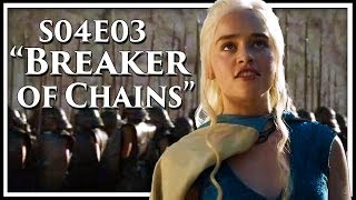 Game of Thrones Season 4 Episode 3 'Breaker of Chains' Discussion and Review
