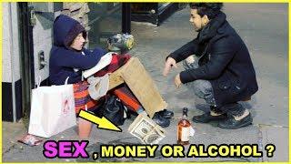 SEX, ALCOHOL, Or MONEY Options HOMELESS Experiment (Social Experiment)