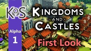 Kingdoms & Castles (Alpha 1) Ep 1: A New Village - First Look - Let's Play, Gameplay