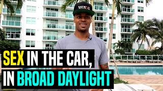 Dre Stories: Sex In The Car, In Broad Daylight | Dre Baldwin