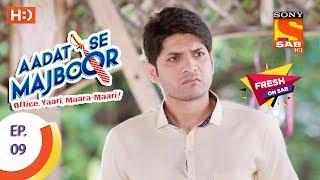 Aadat Se Majboor - आदत से मजबूर -  Ep 09 - 13th October, 2017