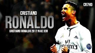 cristiano ronaldo  make dem 2017  ultimate skills  goals  hd